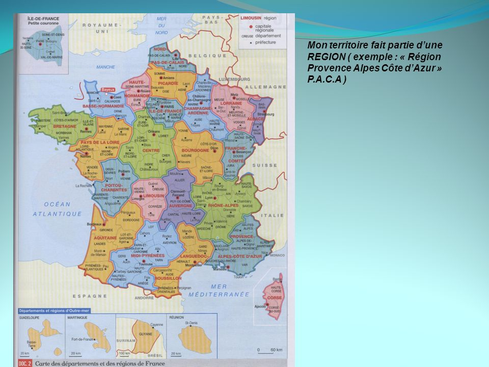 Mon territoire fait partie d'une REGION ( exemple : « Région Provence Alpes Côte d'Azur » P.A.C.A )