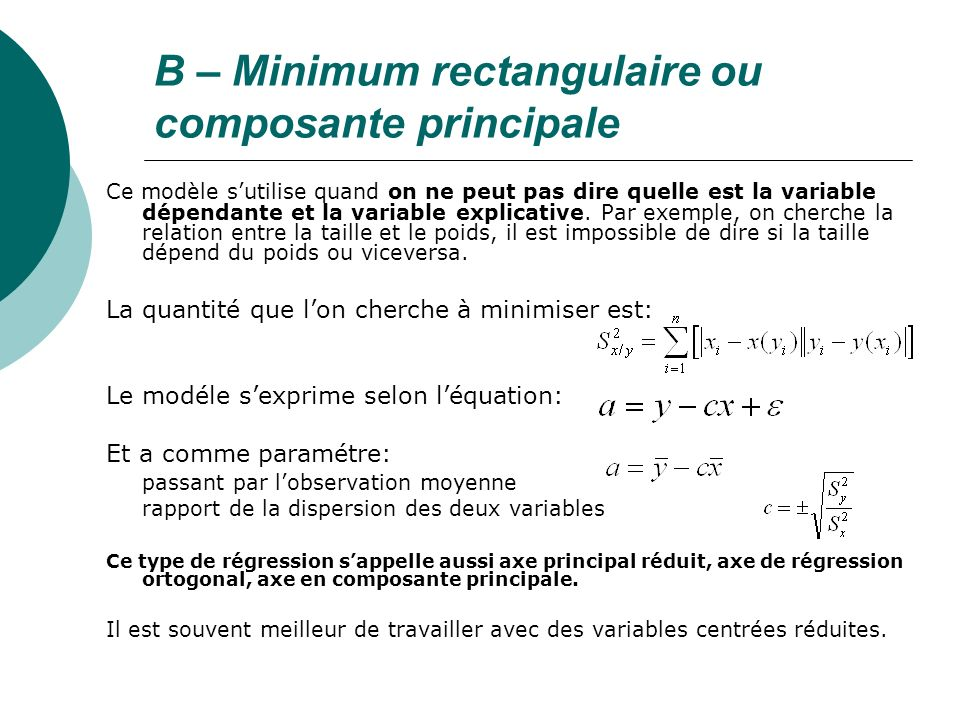 B – Minimum rectangulaire ou composante principale