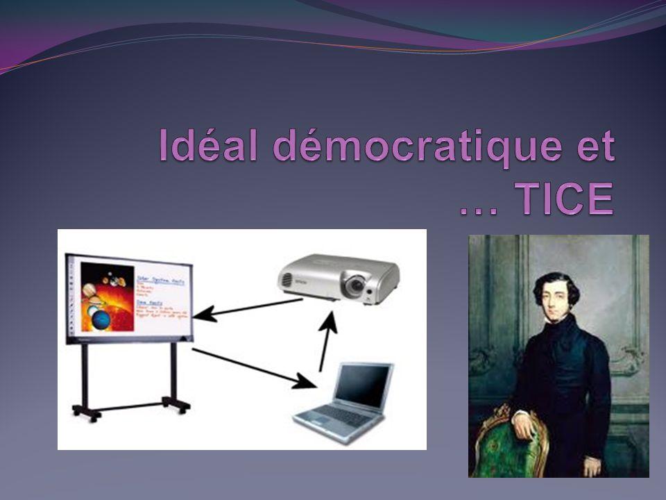 Idéal démocratique et … TICE