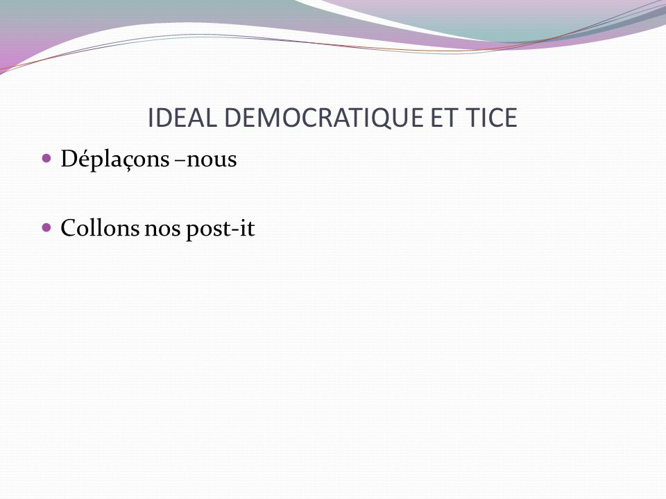 IDEAL DEMOCRATIQUE ET TICE