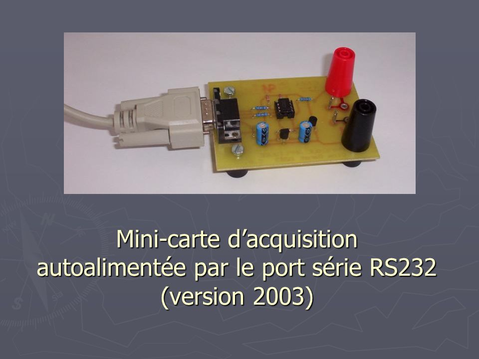 Mini-carte d'acquisition autoalimentée par le port série RS232 (version 2003)