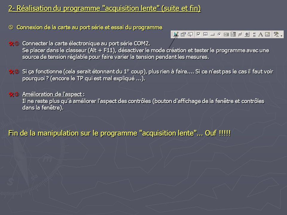 2- Réalisation du programme acquisition lente (suite et fin)