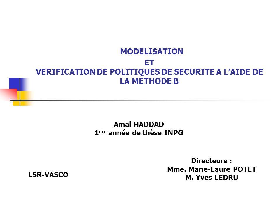 MODELISATION ET VERIFICATION DE POLITIQUES DE SECURITE A L'AIDE DE LA METHODE B