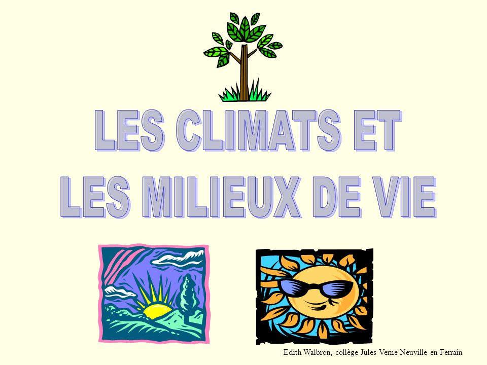 LES CLIMATS ET LES MILIEUX DE VIE