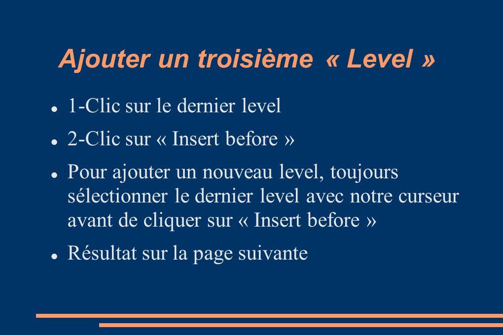 Ajouter un troisième « Level »
