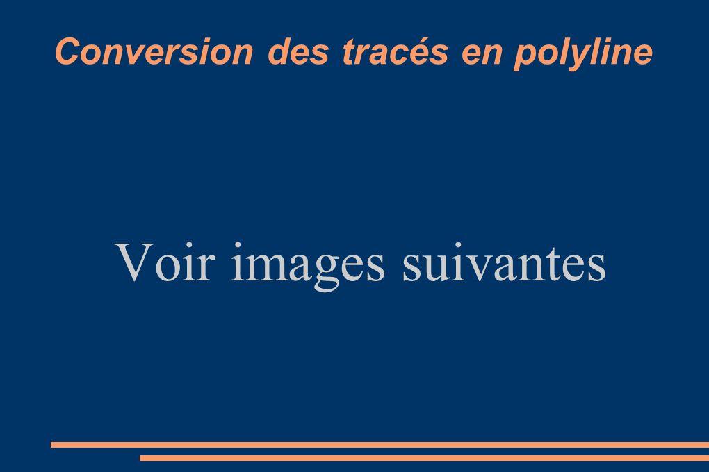 Conversion des tracés en polyline