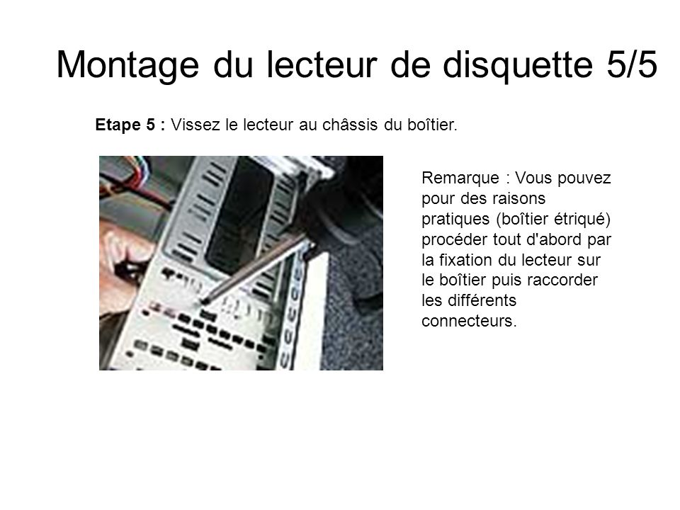 Montage du lecteur de disquette 5/5