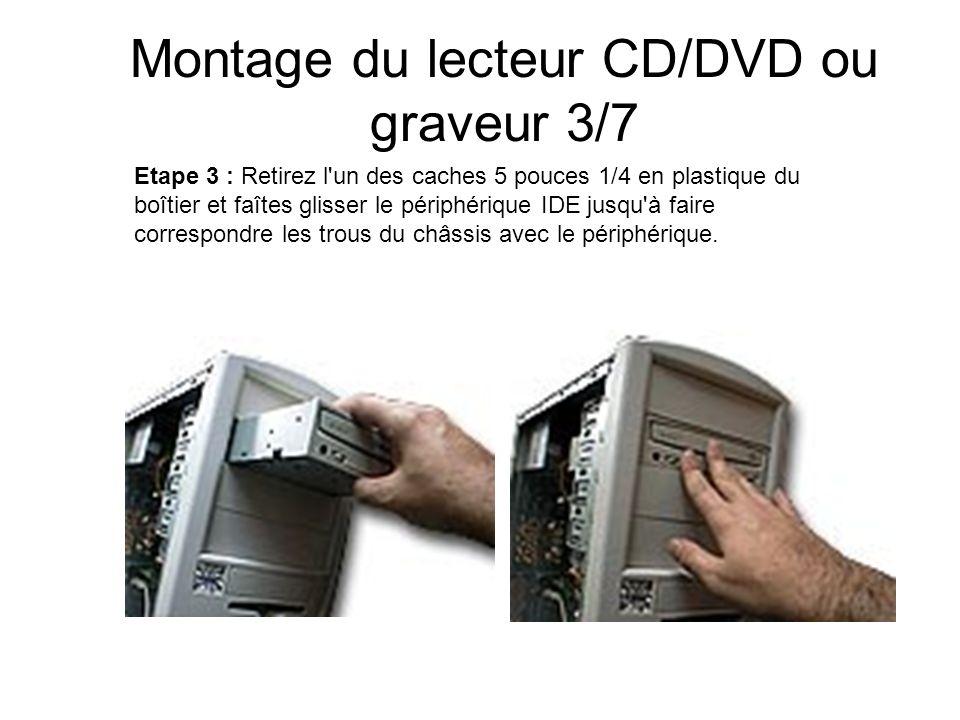 Montage du lecteur CD/DVD ou graveur 3/7
