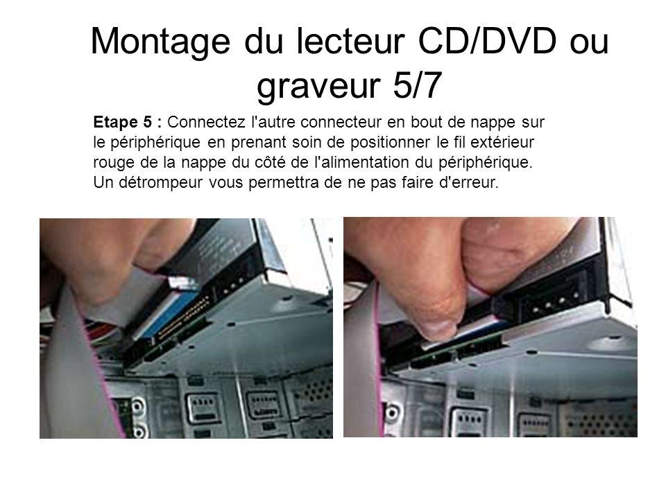 Montage du lecteur CD/DVD ou graveur 5/7