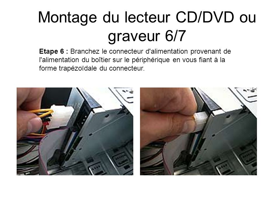 Montage du lecteur CD/DVD ou graveur 6/7