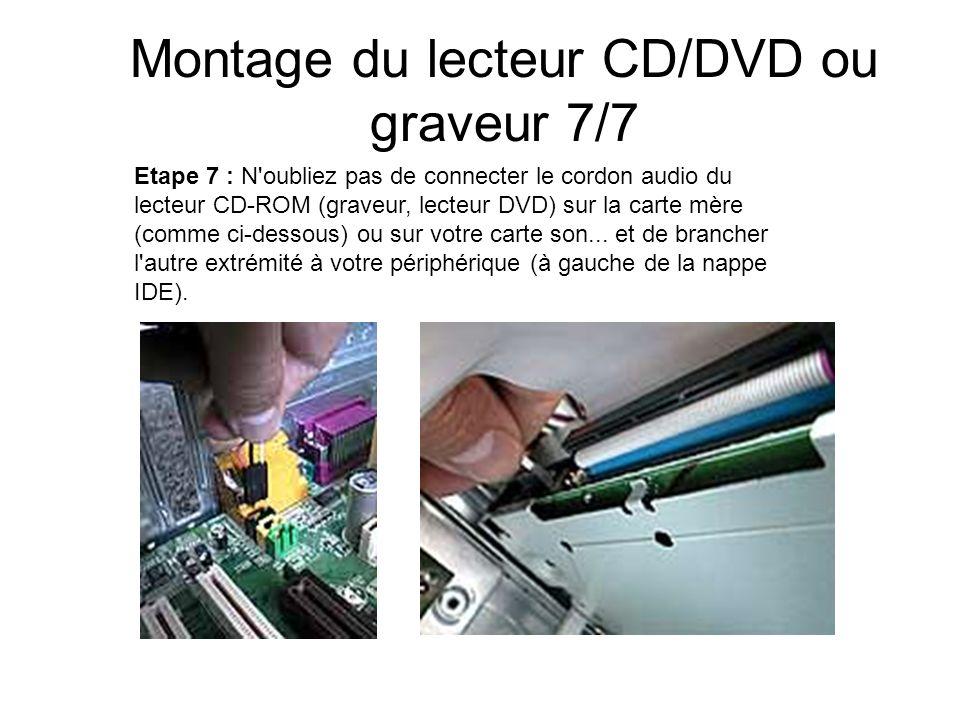 Montage du lecteur CD/DVD ou graveur 7/7