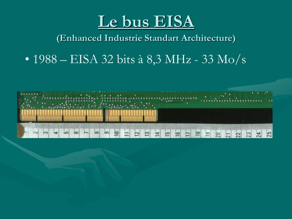 Le bus EISA (Enhanced Industrie Standart Architecture)