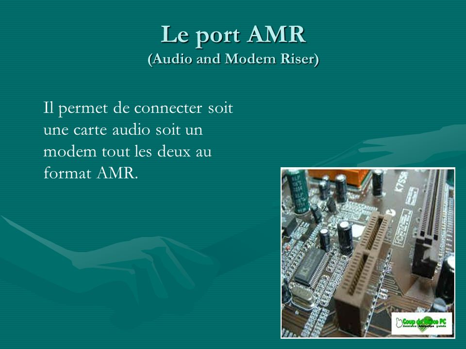 Le port AMR (Audio and Modem Riser)