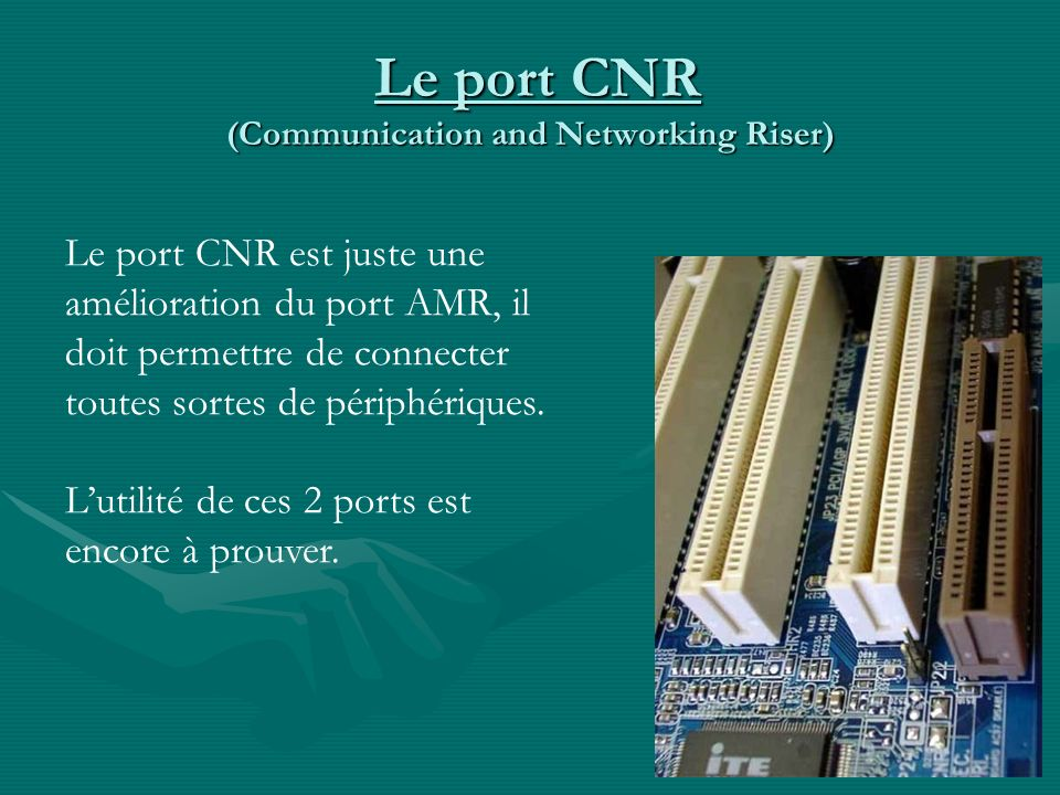Le port CNR (Communication and Networking Riser)
