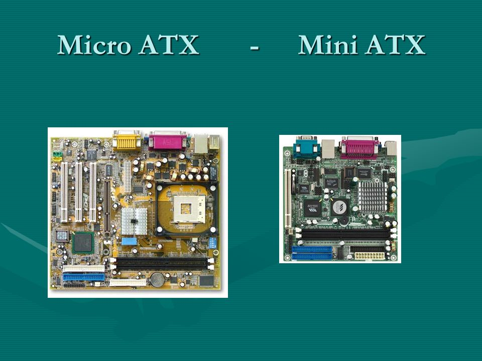 Micro ATX - Mini ATX