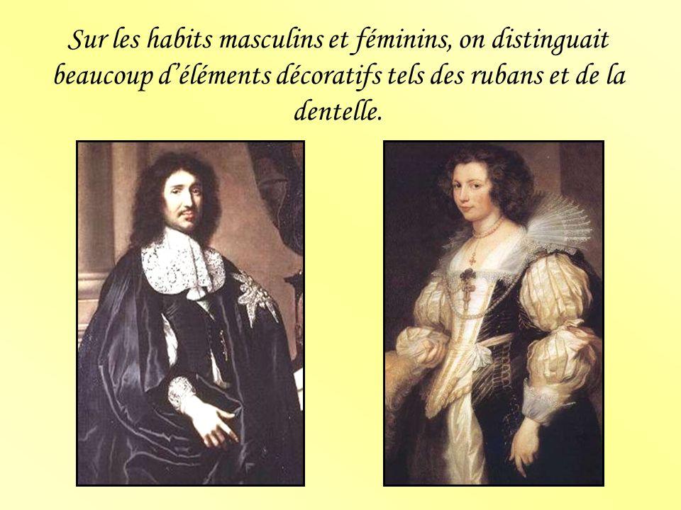 Sur les habits masculins et féminins, on distinguait beaucoup d'éléments décoratifs tels des rubans et de la dentelle.