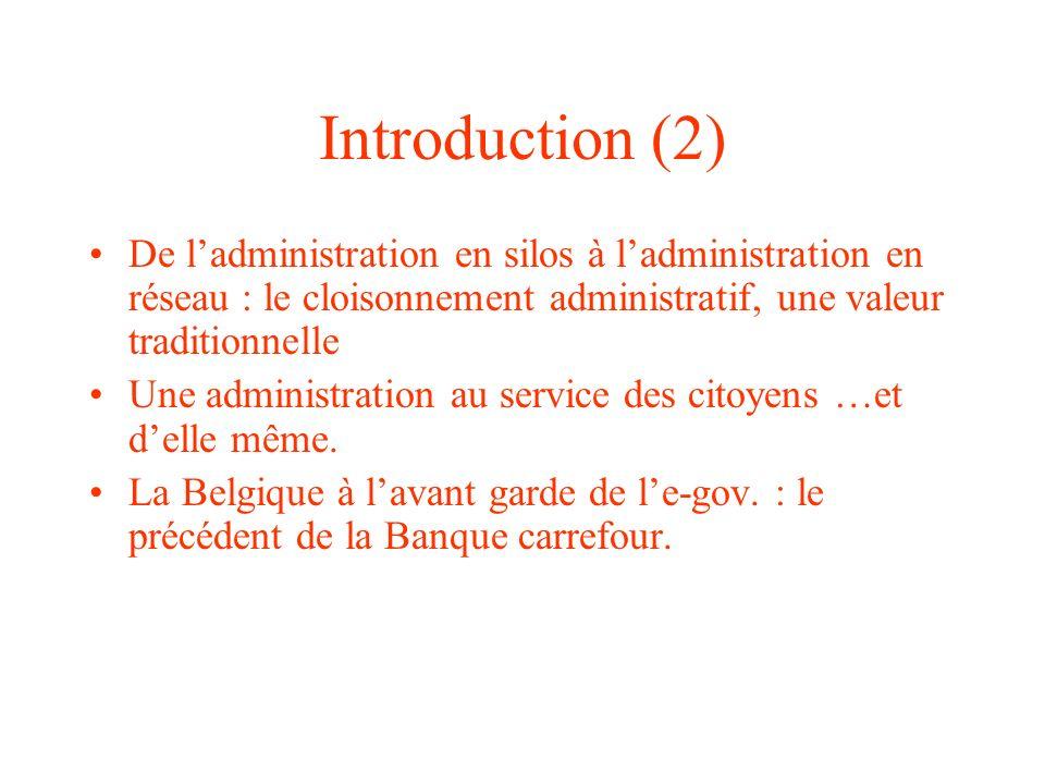 Introduction (2) De l'administration en silos à l'administration en réseau : le cloisonnement administratif, une valeur traditionnelle.