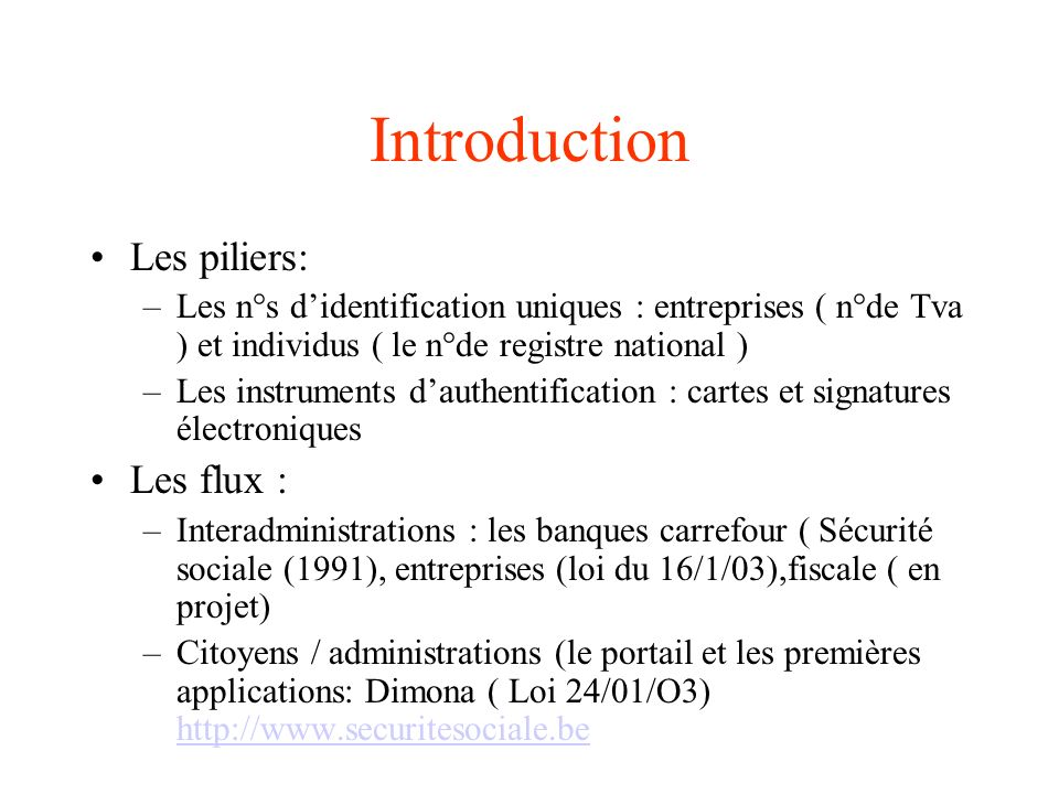 Introduction Les piliers: Les flux :