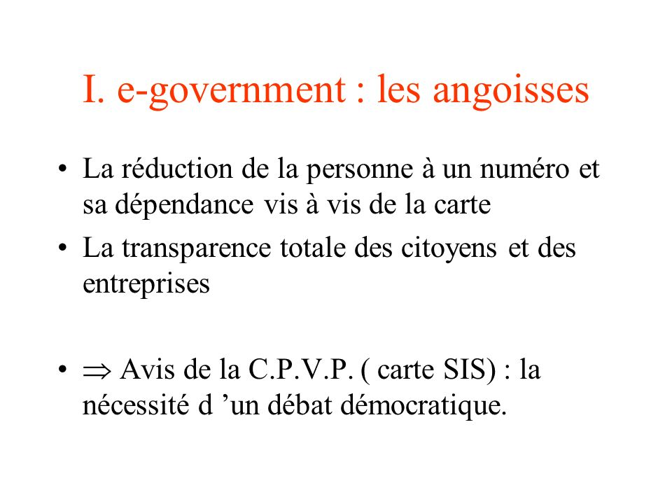 I. e-government : les angoisses