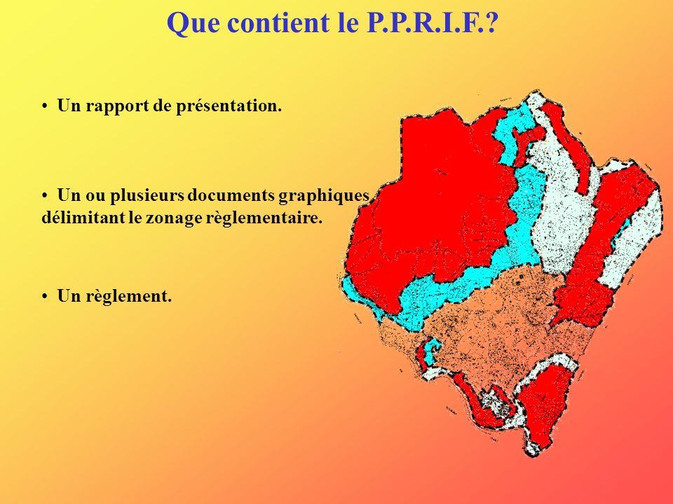 Que contient le P.P.R.I.F. Un rapport de présentation.