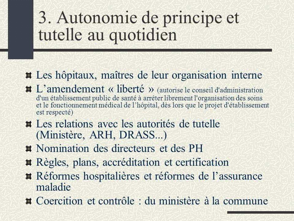 3. Autonomie de principe et tutelle au quotidien