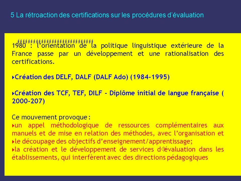 5 La rétroaction des certifications sur les procédures d'évaluation