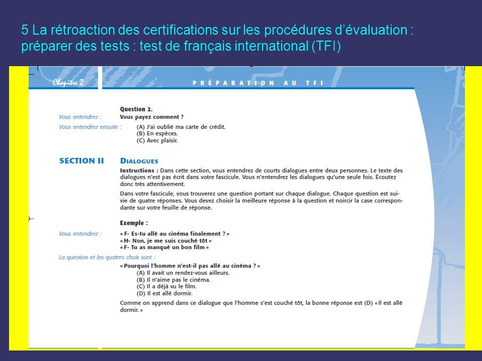 5 La rétroaction des certifications sur les procédures d'évaluation : préparer des tests : test de français international (TFI)