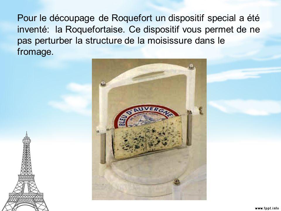 Pour le découpage de Roquefort un dispositif special a été inventé: la Roquefortaise.