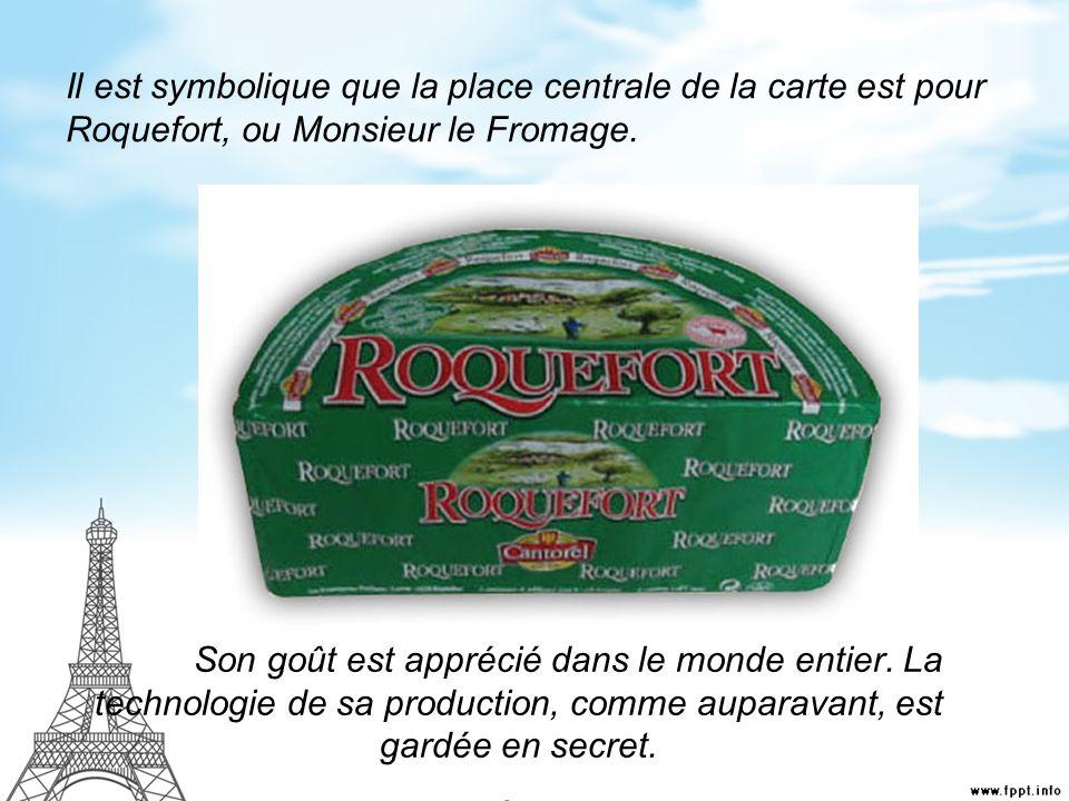Il est symbolique que la place centrale de la carte est pour Roquefort, ou Monsieur le Fromage.