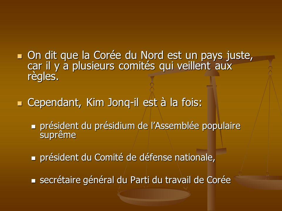 Cependant, Kim Jonq-il est à la fois: