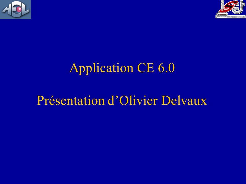 Application CE 6.0 Présentation d'Olivier Delvaux