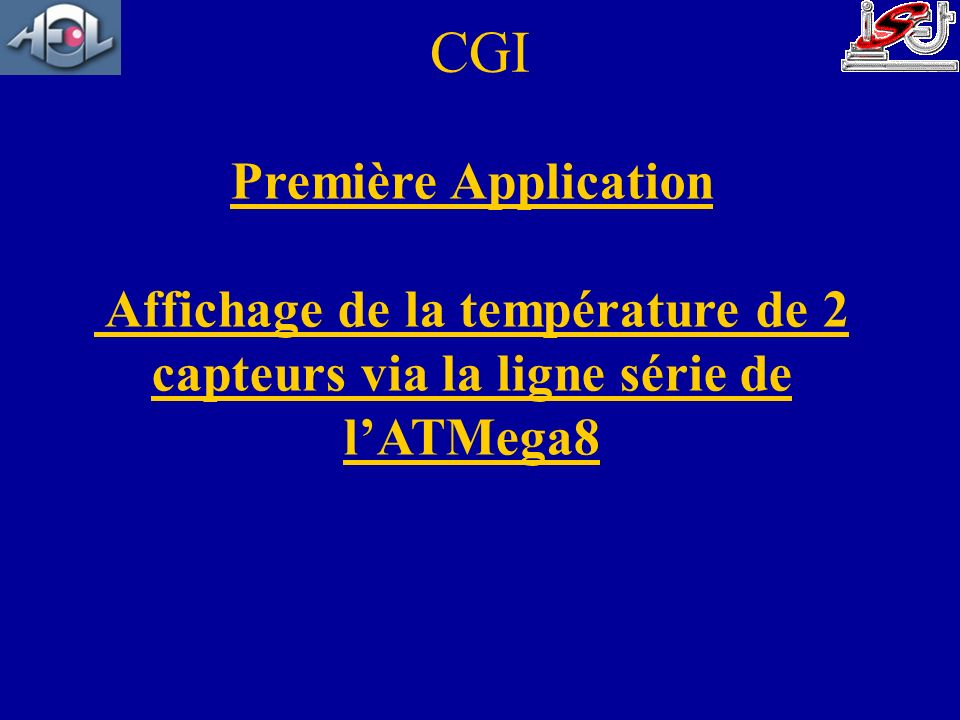 CGI Première Application Affichage de la température de 2 capteurs via la ligne série de l'ATMega8.