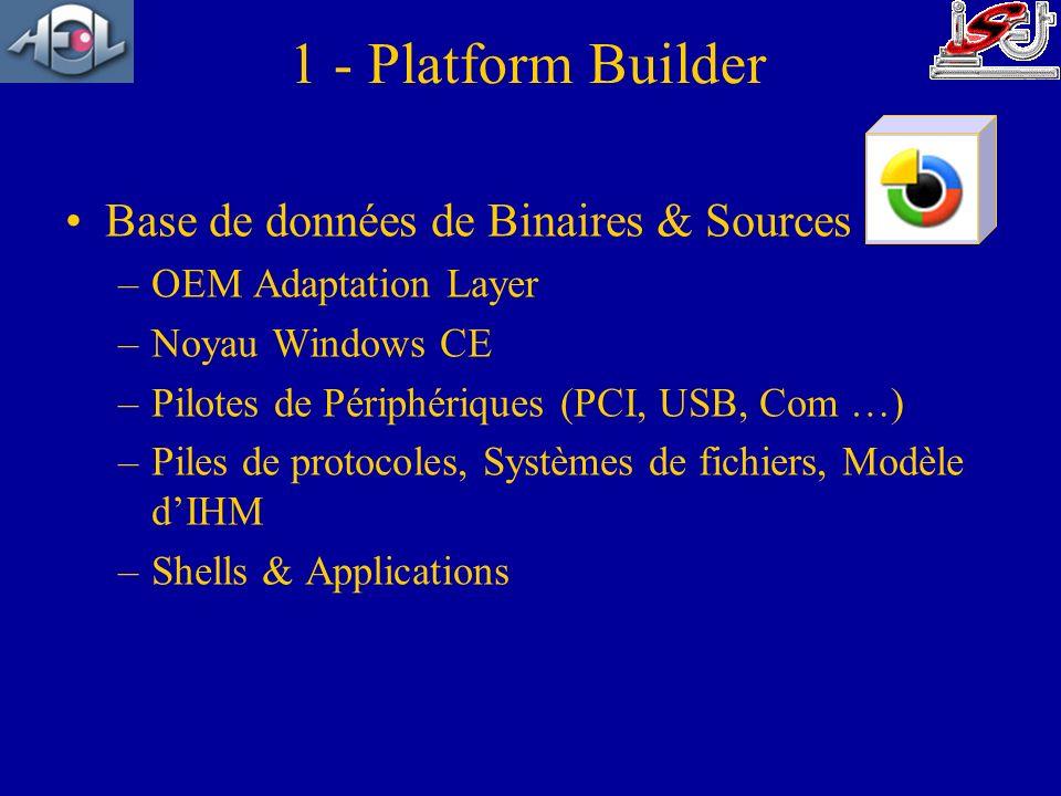 1 - Platform Builder Base de données de Binaires & Sources