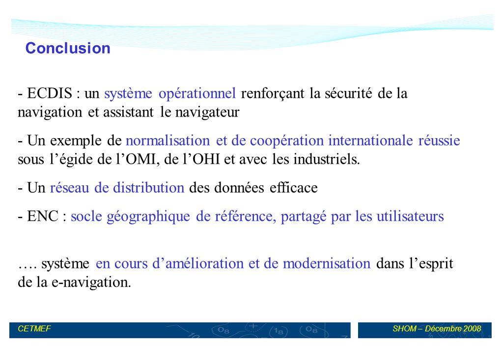 Conclusion ECDIS : un système opérationnel renforçant la sécurité de la navigation et assistant le navigateur.