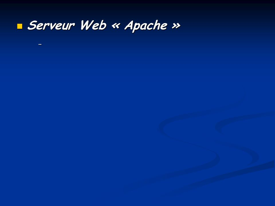 Serveur Web « Apache » -