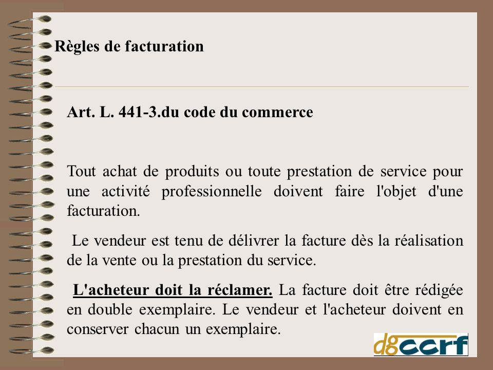 Règles de facturation Art. L. 441-3.du code du commerce.
