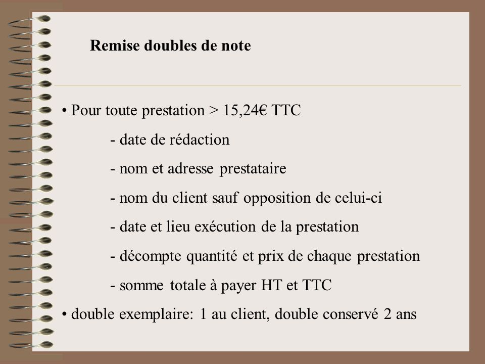 Remise doubles de note Pour toute prestation > 15,24€ TTC. - date de rédaction. - nom et adresse prestataire.