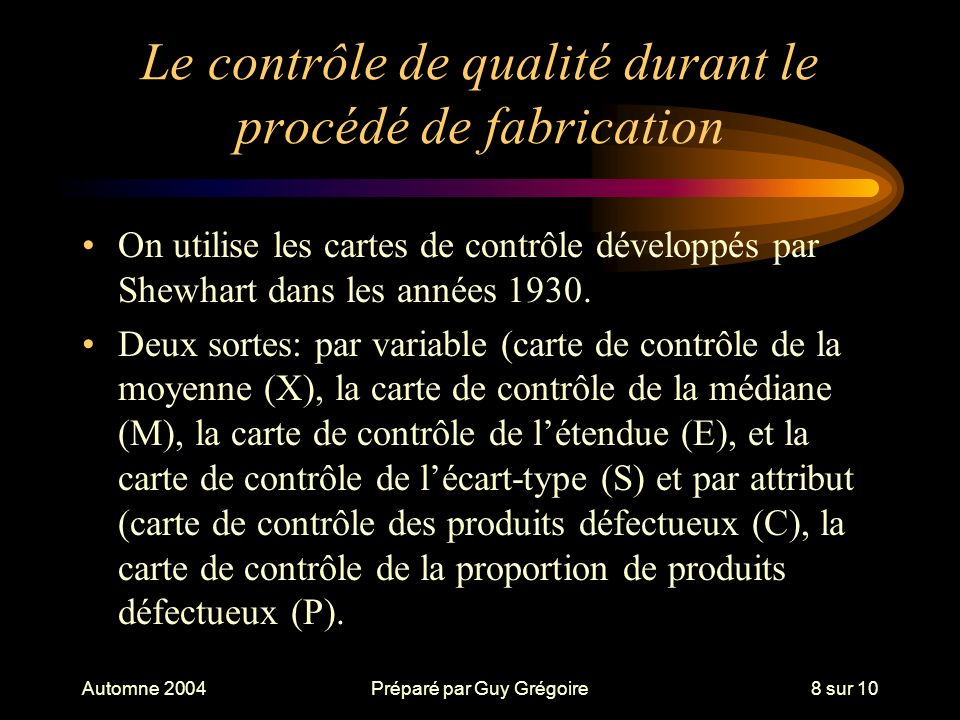 Le contrôle de qualité durant le procédé de fabrication