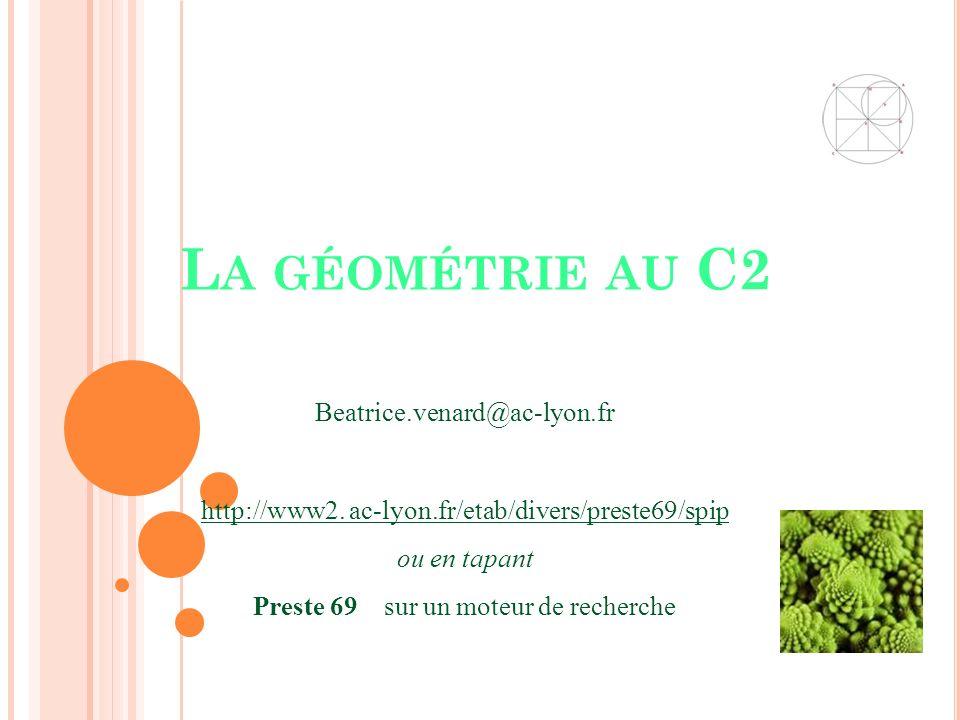La géométrie au C2 Beatrice.venard@ac-lyon.fr