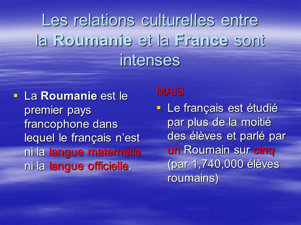 Les relations culturelles entre la Roumanie et la France sont intenses