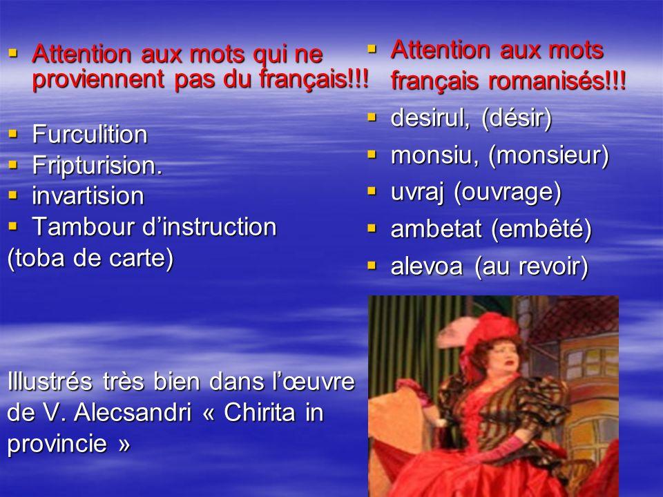 Attention aux mots français romanisés!!!