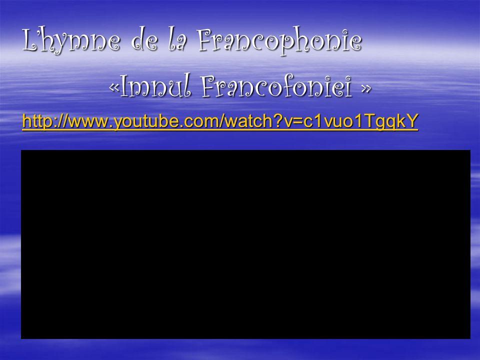 L'hymne de la Francophonie «Imnul Francofoniei »