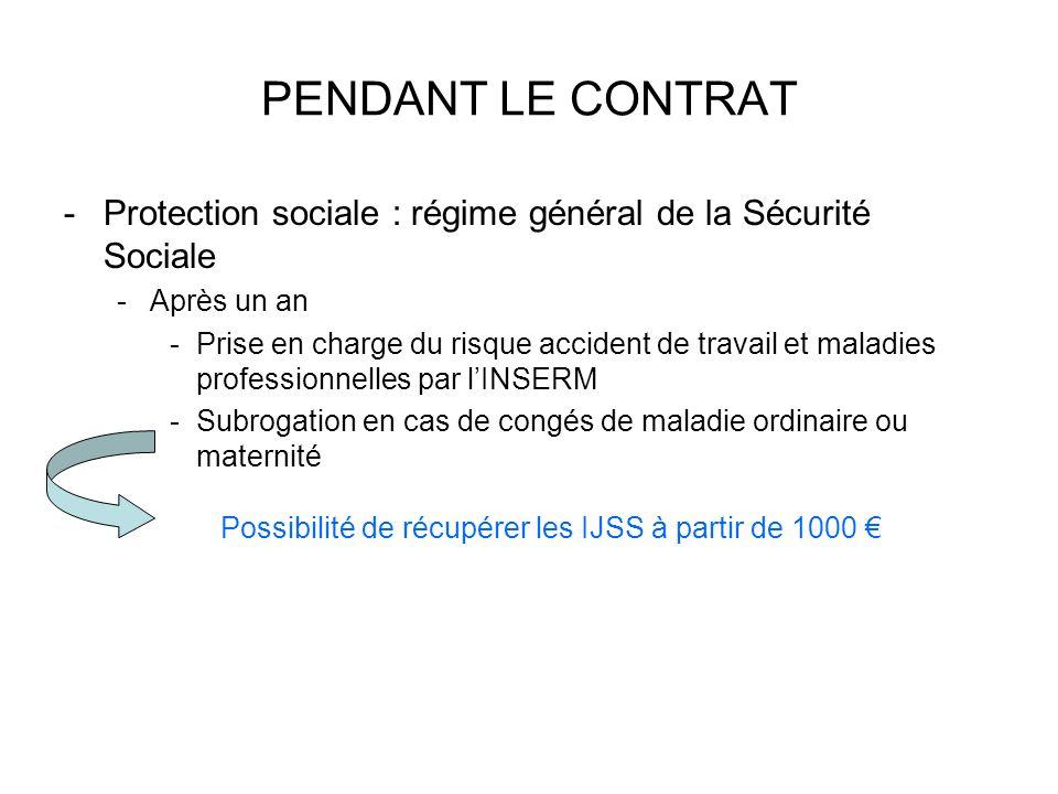 PENDANT LE CONTRAT Protection sociale : régime général de la Sécurité Sociale. Après un an.