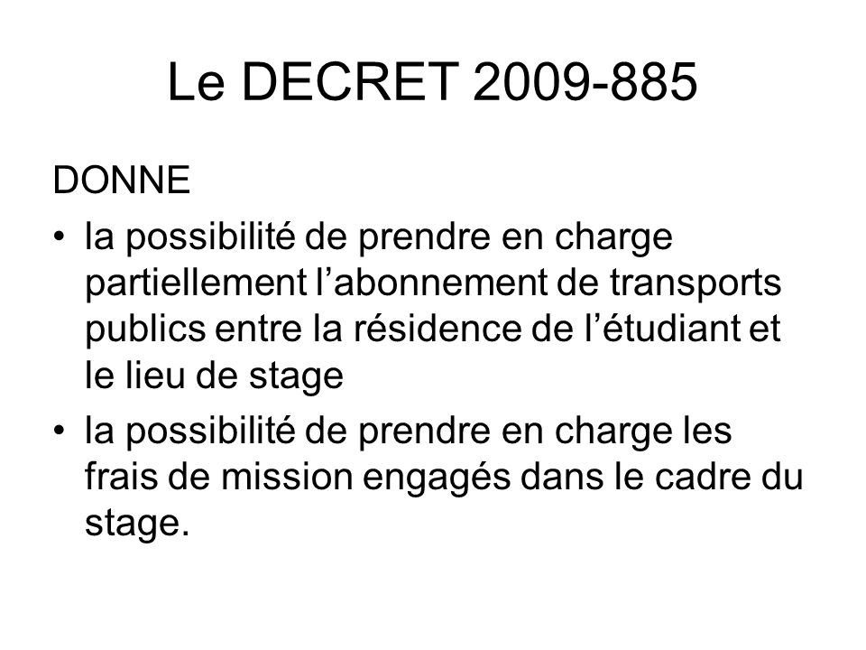 Le DECRET 2009-885 DONNE.