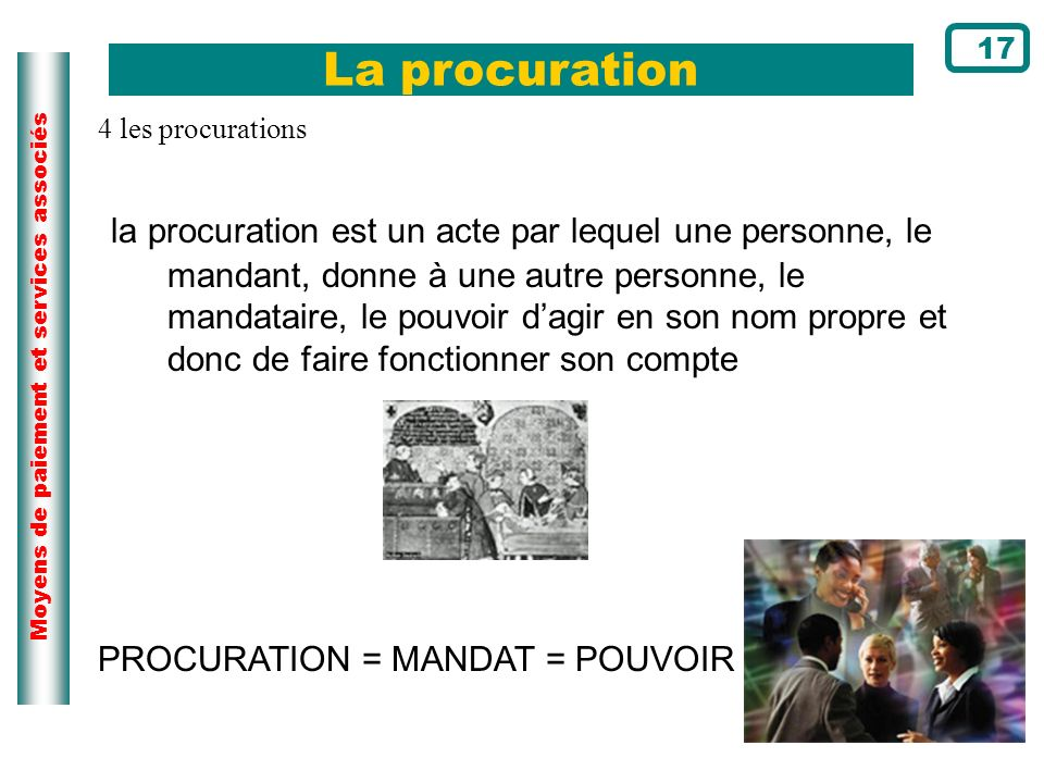 17 La procuration. 4 les procurations.