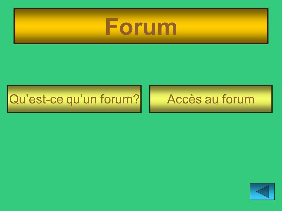 Forum Qu'est-ce qu'un forum Accès au forum