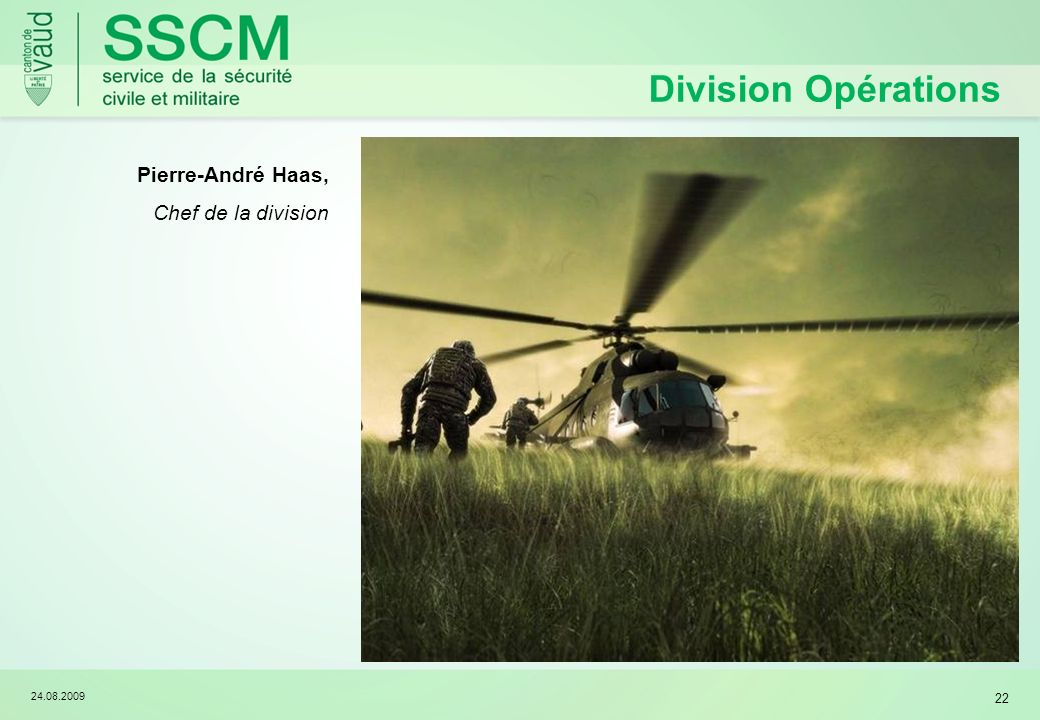 Division Opérations Pierre-André Haas, Chef de la division 24.08.2009