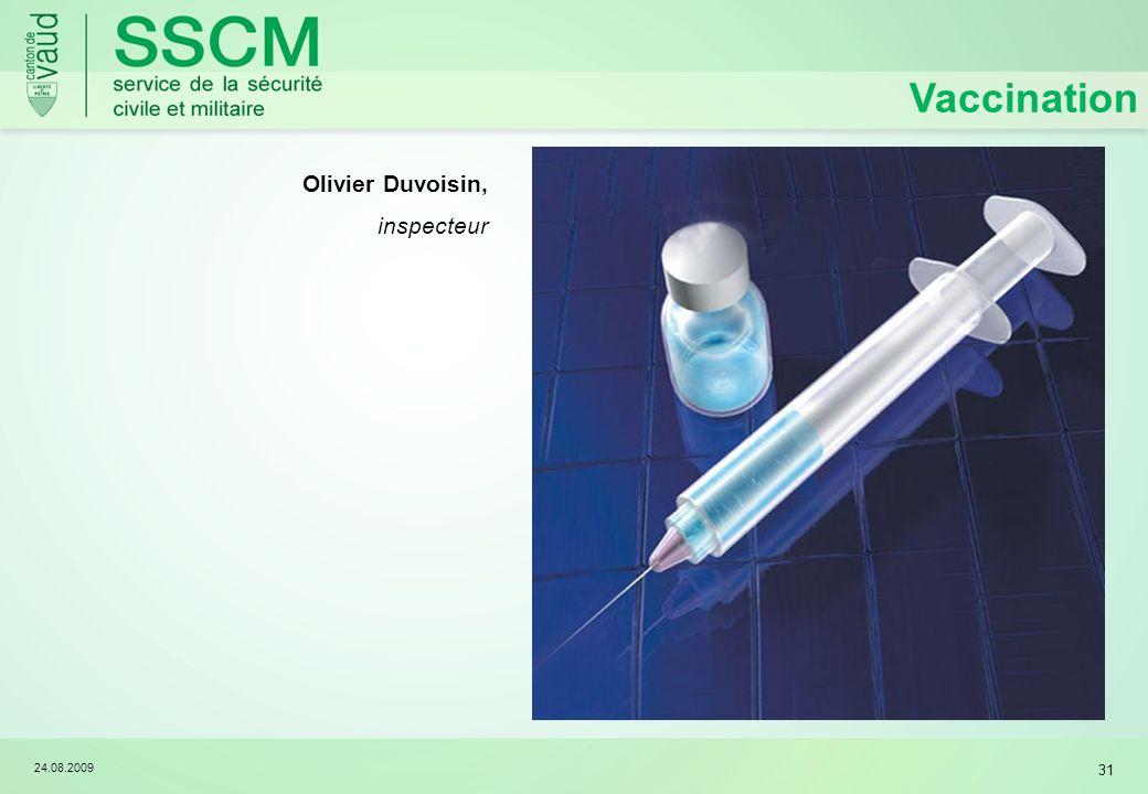 Vaccination Olivier Duvoisin, inspecteur 24.08.2009