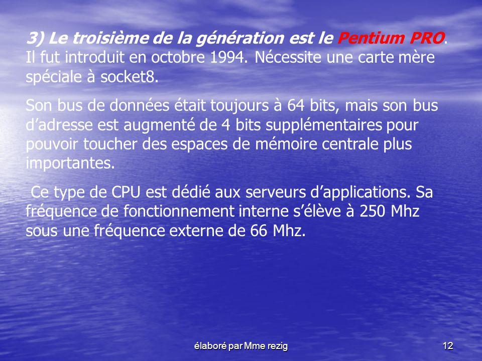 3) Le troisième de la génération est le Pentium PRO