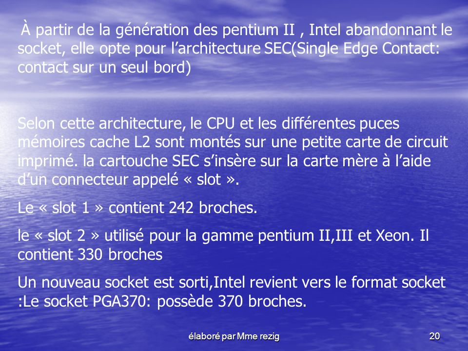 Le « slot 1 » contient 242 broches.